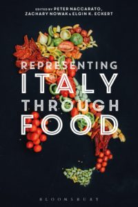 """Cover of """"Representing Italy Through Food"""" edited by Peter Naccarato, Zachary Nowak, and Elgin K. Eckert."""