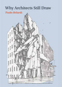 """Cover of Paolo Belardi's """"Why Architects Still Draw"""""""